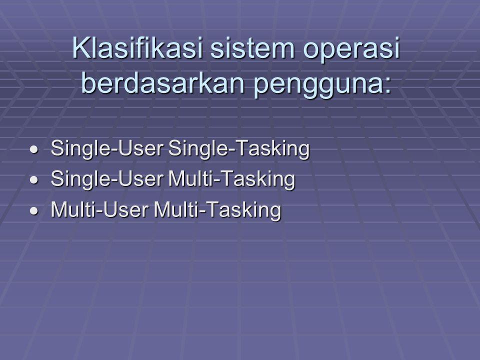 Klasifikasi sistem operasi berdasarkan pengguna: