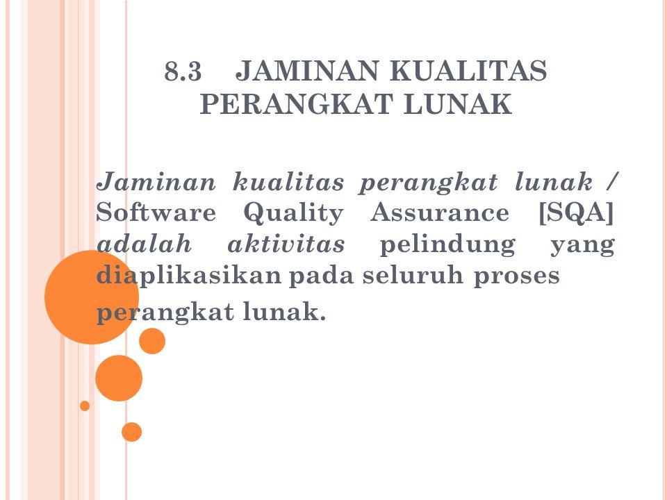 8.3 JAMINAN KUALITAS PERANGKAT LUNAK