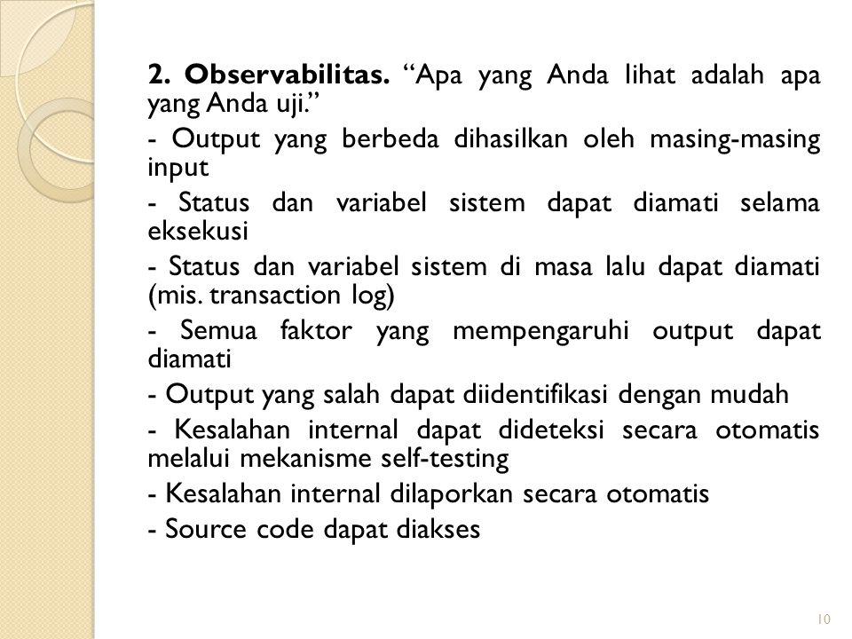 2. Observabilitas. Apa yang Anda lihat adalah apa yang Anda uji