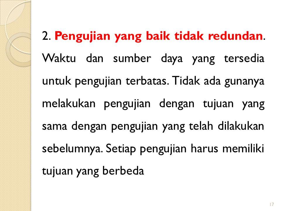 2. Pengujian yang baik tidak redundan