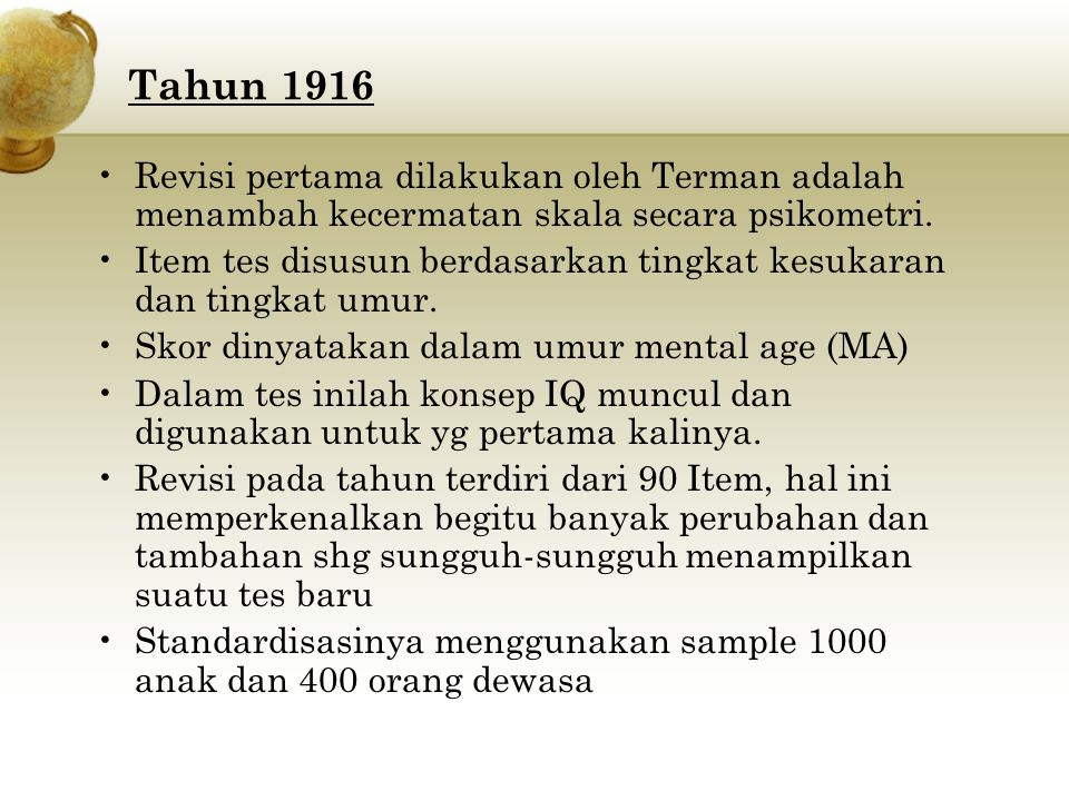 Tahun 1916 Revisi pertama dilakukan oleh Terman adalah menambah kecermatan skala secara psikometri.