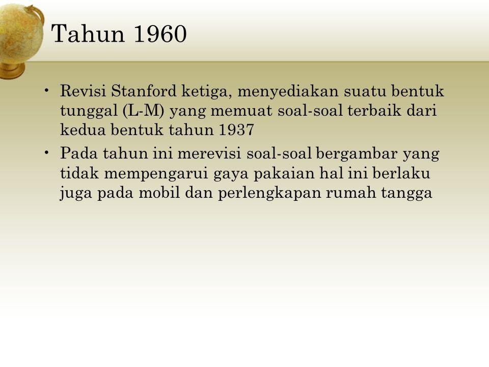 Tahun 1960 Revisi Stanford ketiga, menyediakan suatu bentuk tunggal (L-M) yang memuat soal-soal terbaik dari kedua bentuk tahun 1937.