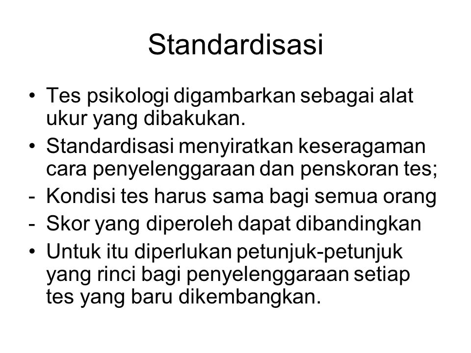 Standardisasi Tes psikologi digambarkan sebagai alat ukur yang dibakukan.