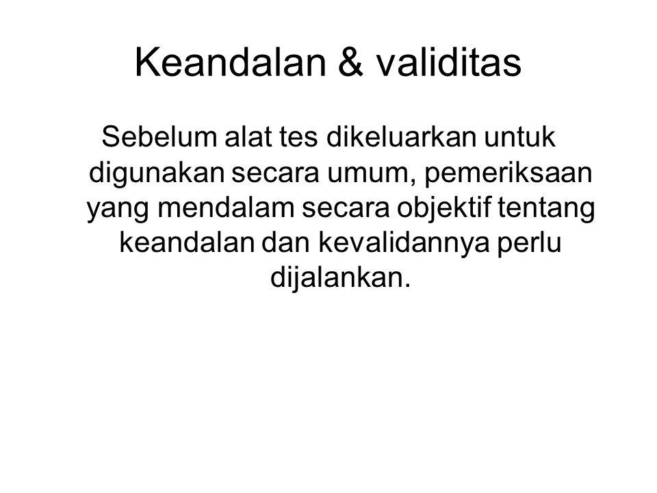 Keandalan & validitas