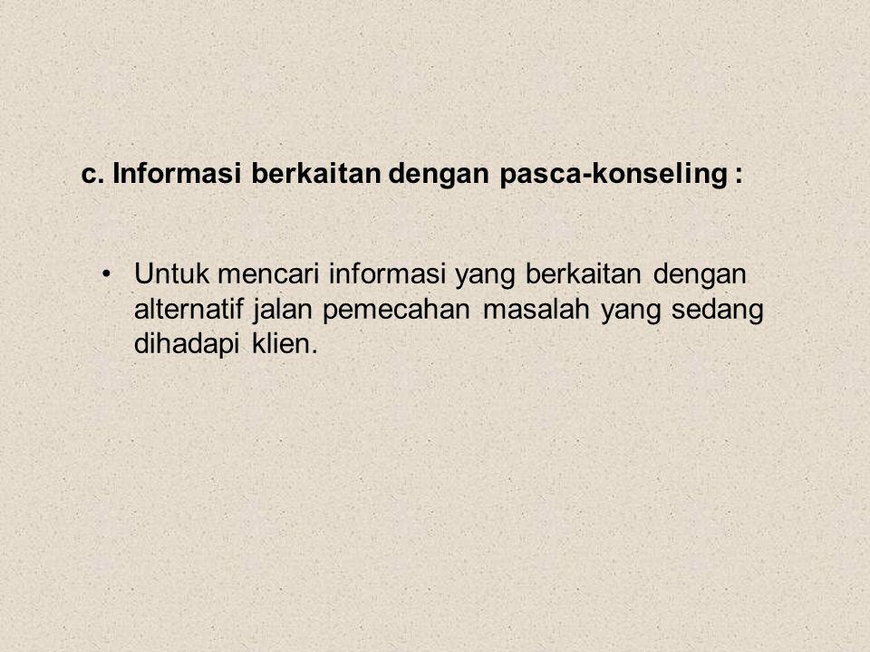 c. Informasi berkaitan dengan pasca-konseling :
