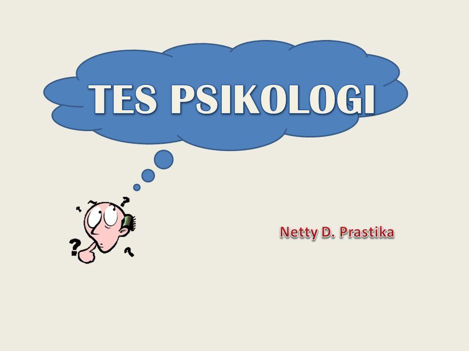 TES PSIKOLOGI Netty D. Prastika