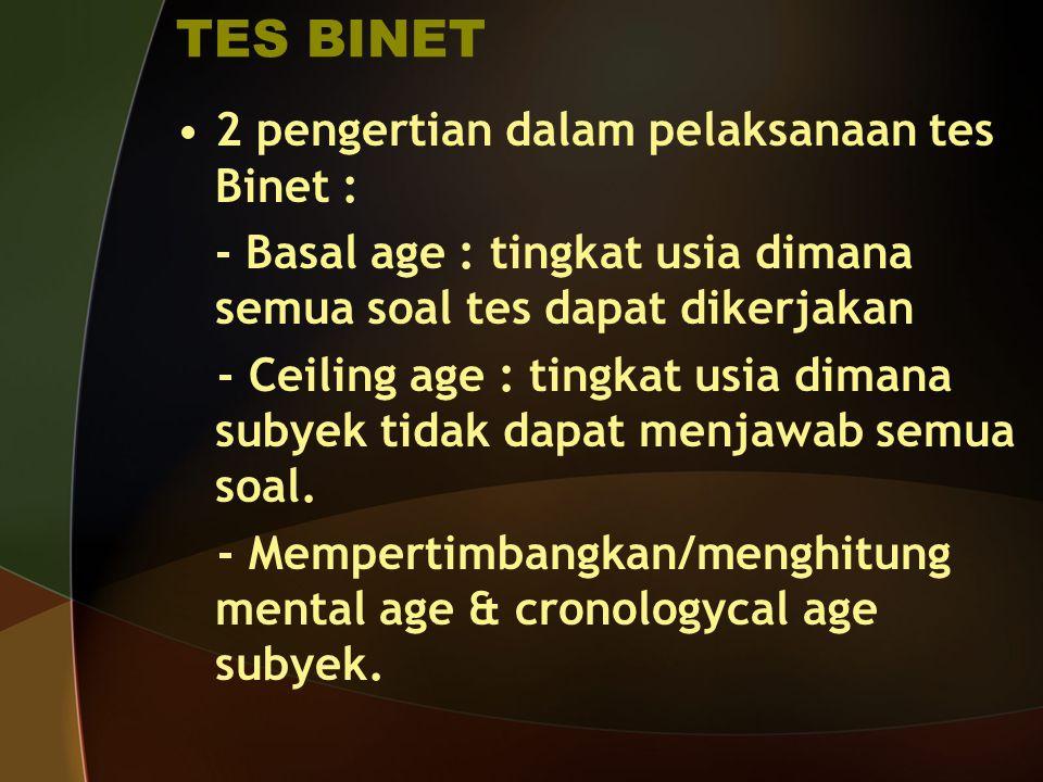 TES BINET 2 pengertian dalam pelaksanaan tes Binet :