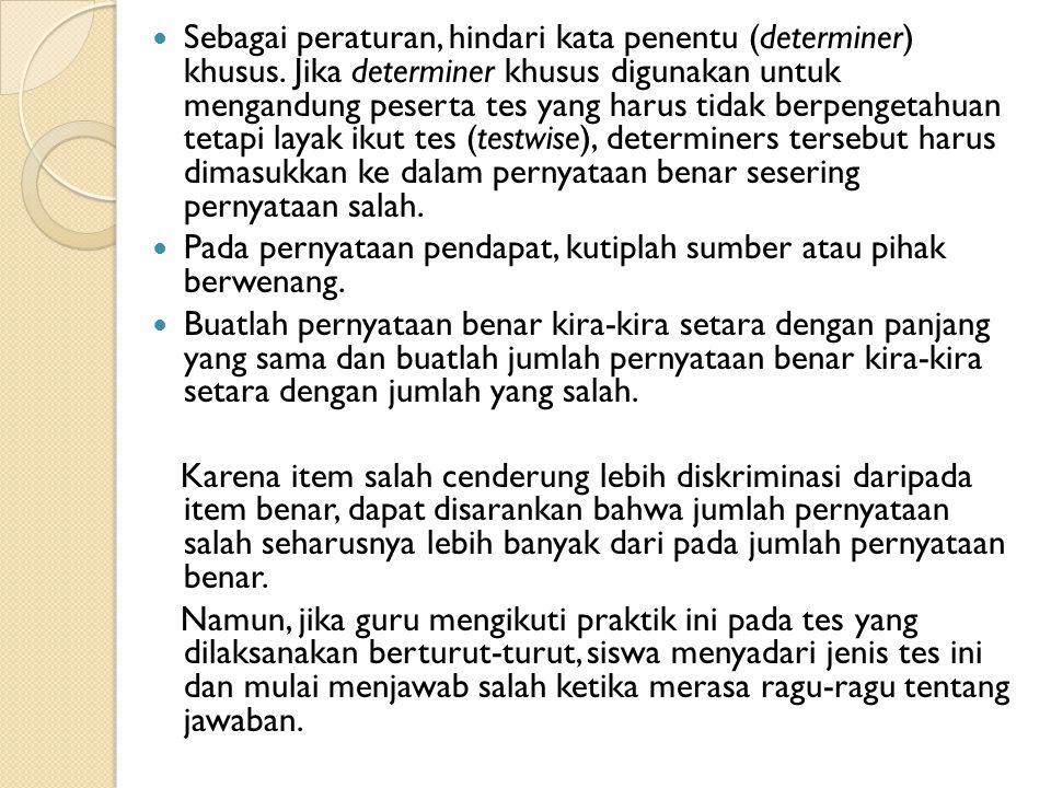 Sebagai peraturan, hindari kata penentu (determiner) khusus