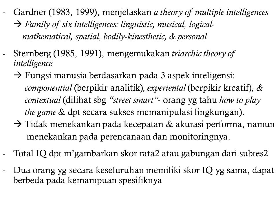 Gardner (1983, 1999), menjelaskan a theory of multiple intelligences