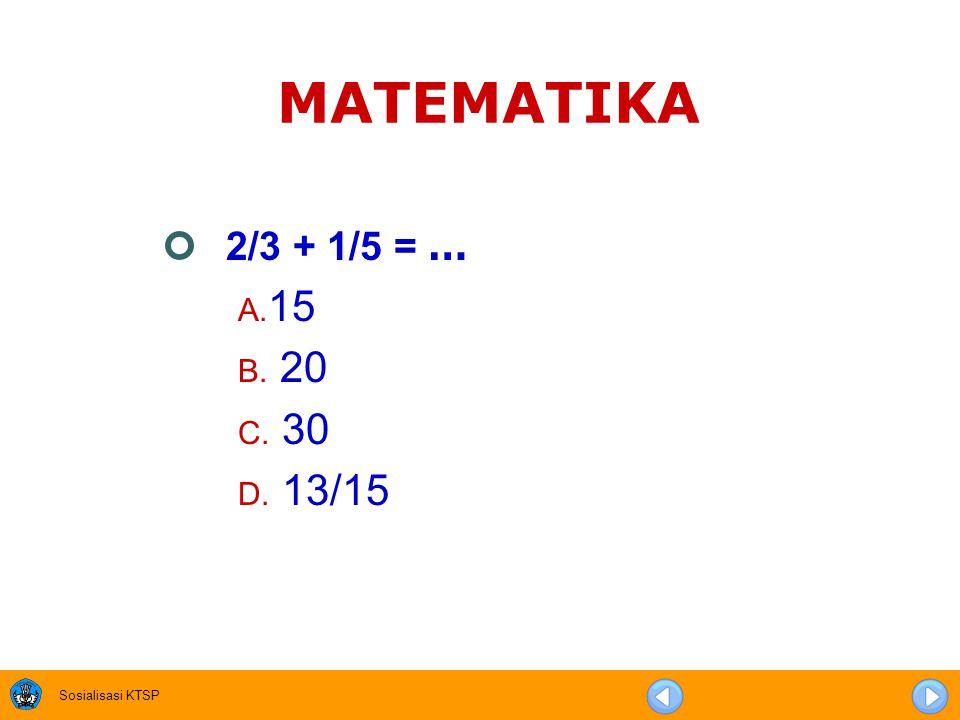MATEMATIKA 2/3 + 1/5 = … 15 20 30 13/15