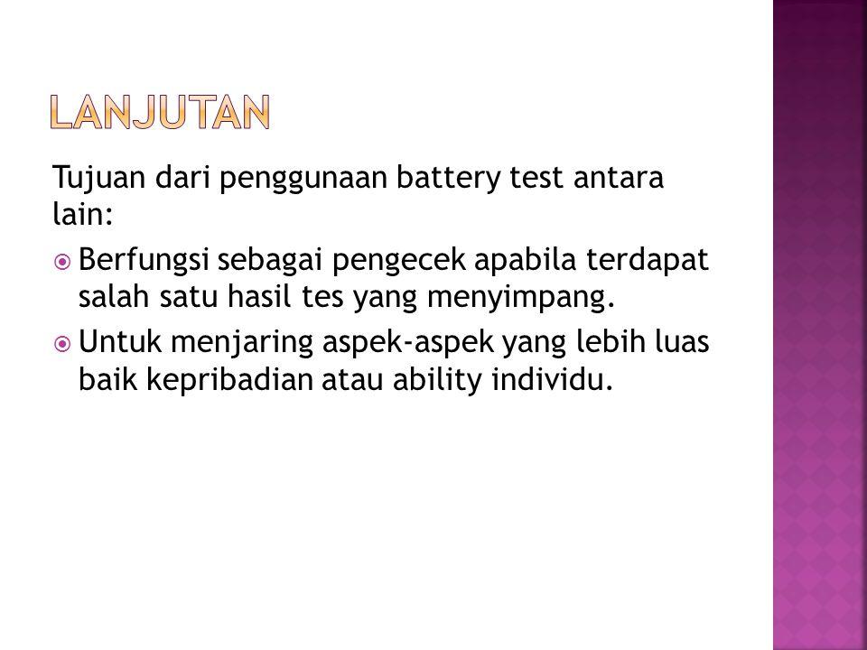 Lanjutan Tujuan dari penggunaan battery test antara lain: