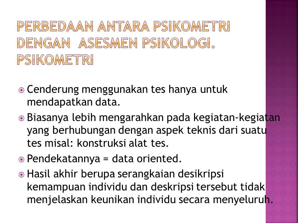 Perbedaan antara psikometri dengan asesmen psikologi. Psikometri
