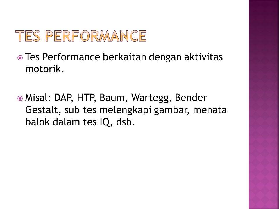 TES PERFORMANCE Tes Performance berkaitan dengan aktivitas motorik.