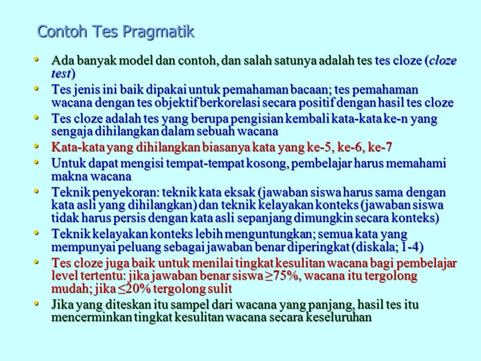 Contoh Tes Pragmatik Ada banyak model dan contoh, dan salah satunya adalah tes tes cloze (cloze test)