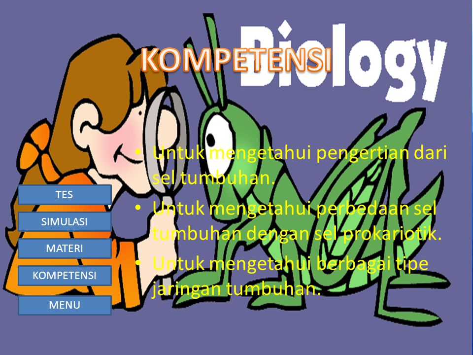 KOMPETENSI Untuk mengetahui pengertian dari sel tumbuhan.
