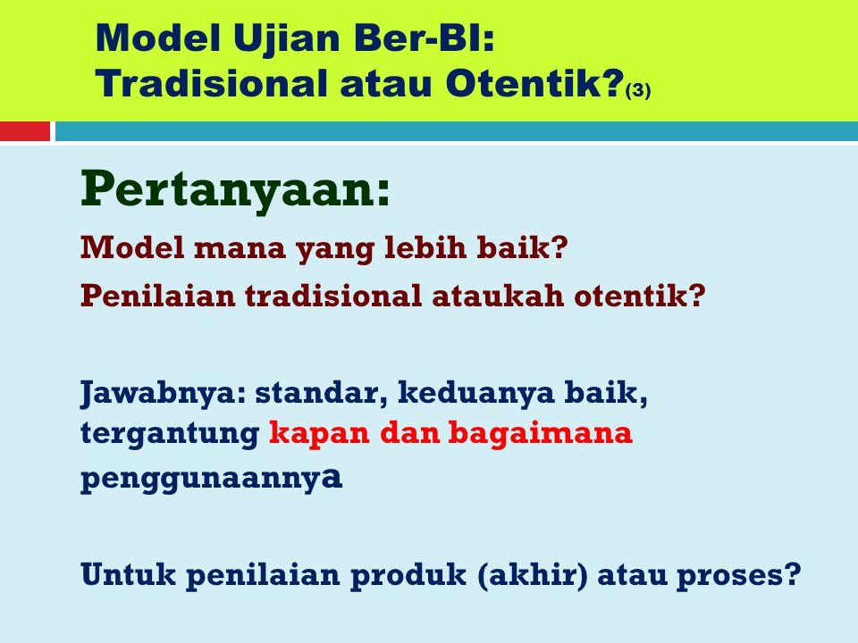 Model Ujian Ber-BI: Tradisional atau Otentik (3)