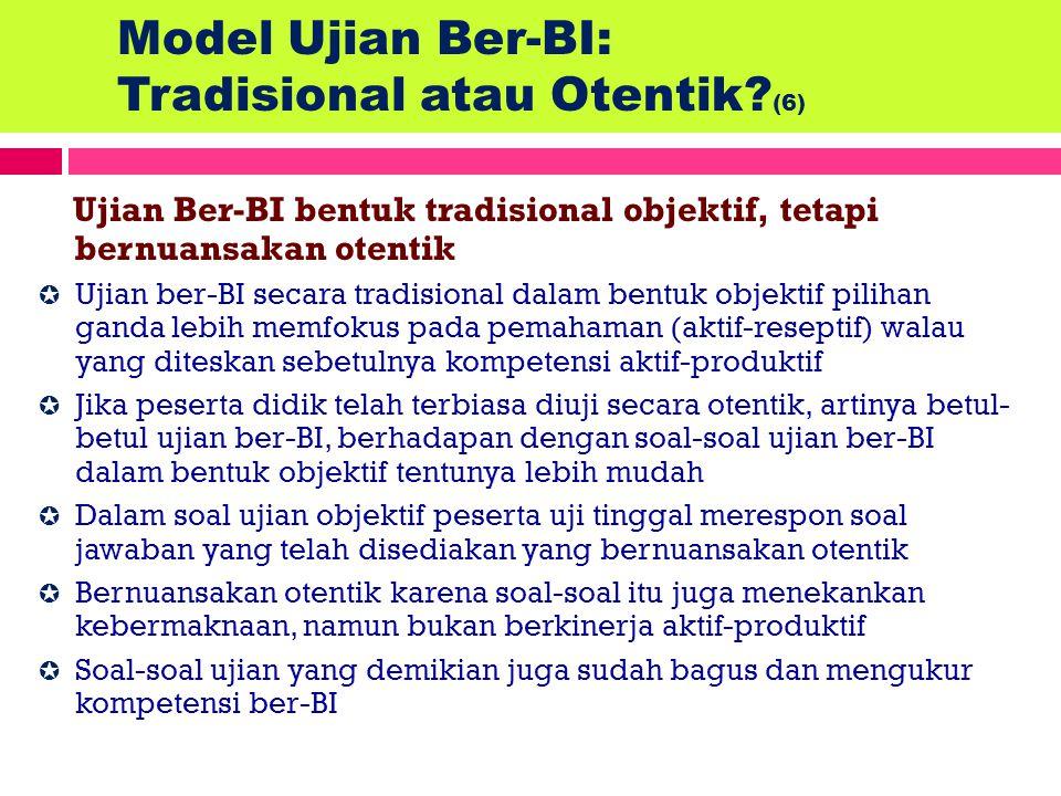 Model Ujian Ber-BI: Tradisional atau Otentik (6)