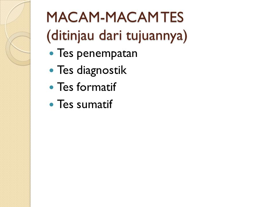 MACAM-MACAM TES (ditinjau dari tujuannya)