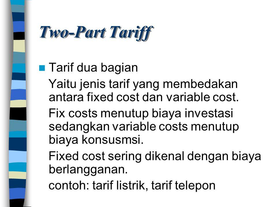 Two-Part Tariff Tarif dua bagian