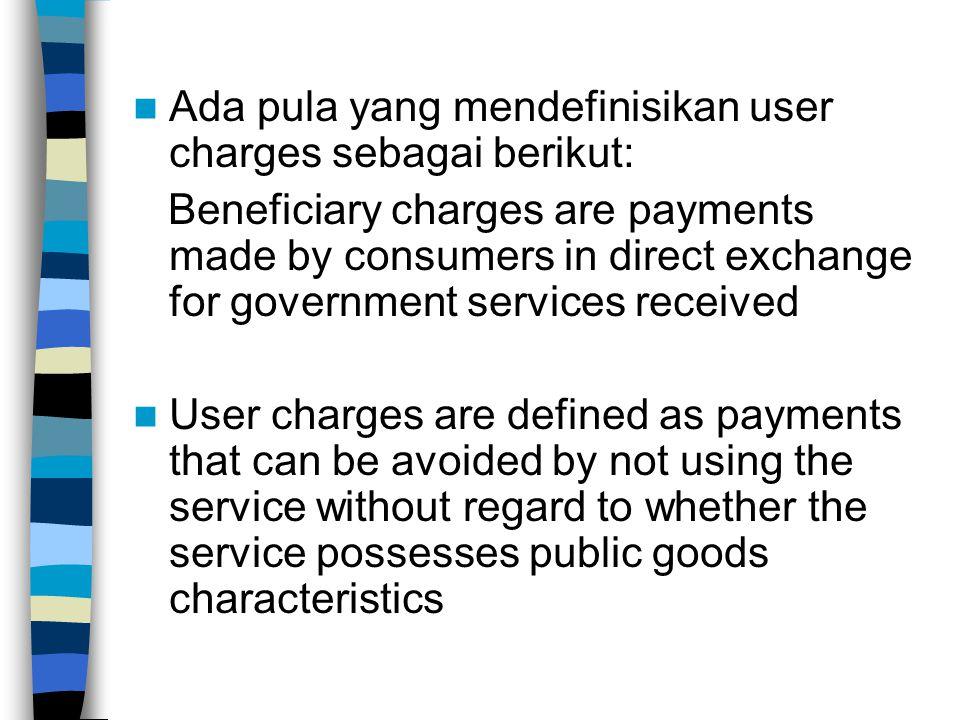 Ada pula yang mendefinisikan user charges sebagai berikut: