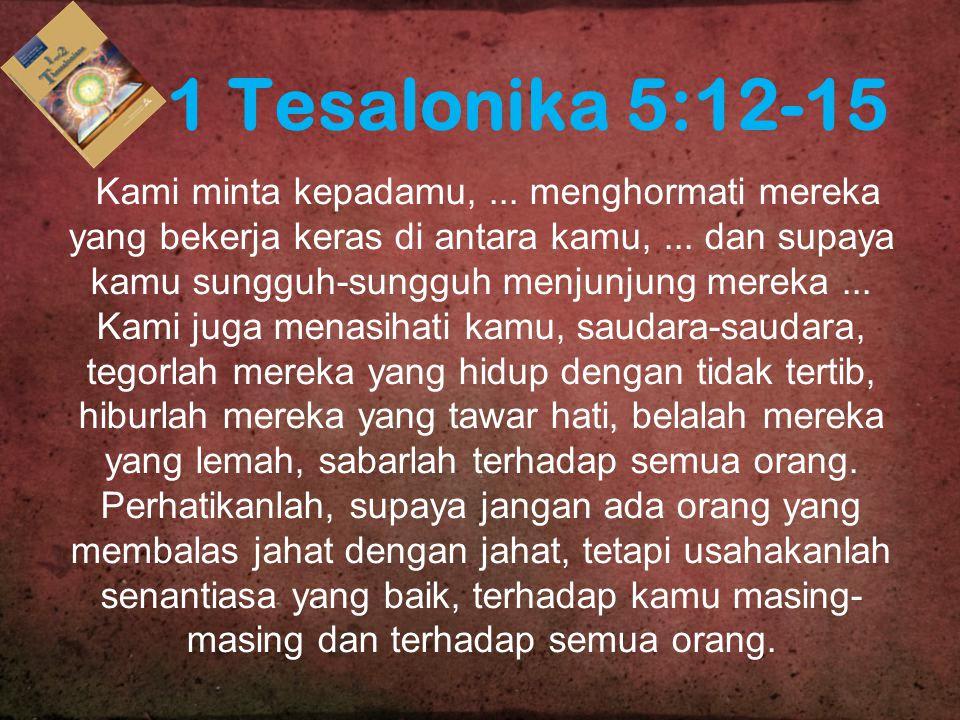 1 Tesalonika 5:12-15