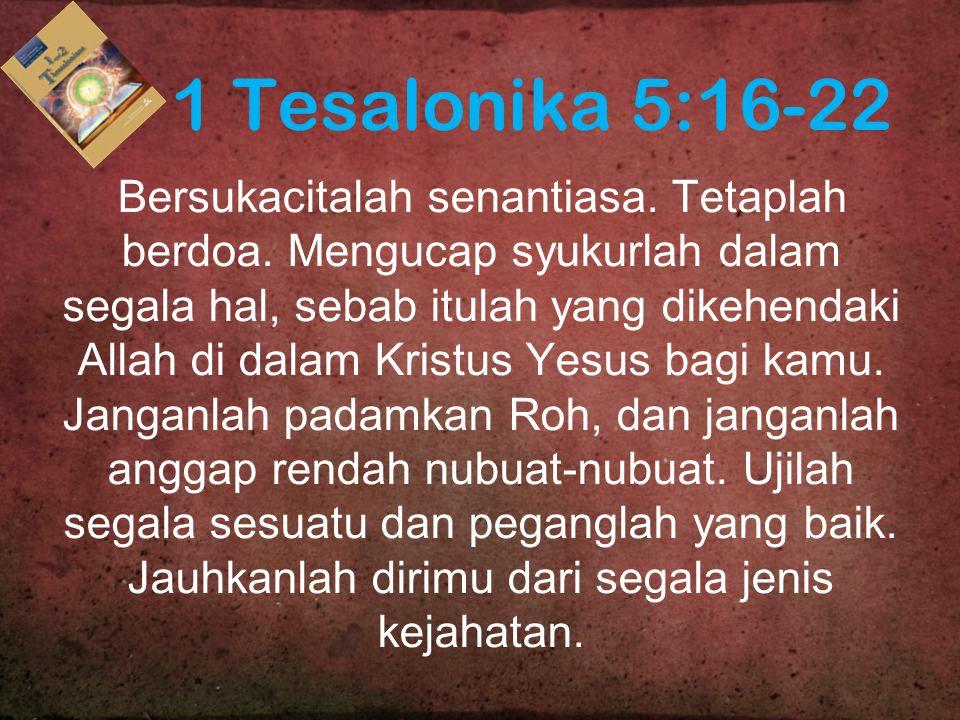 1 Tesalonika 5:16-22