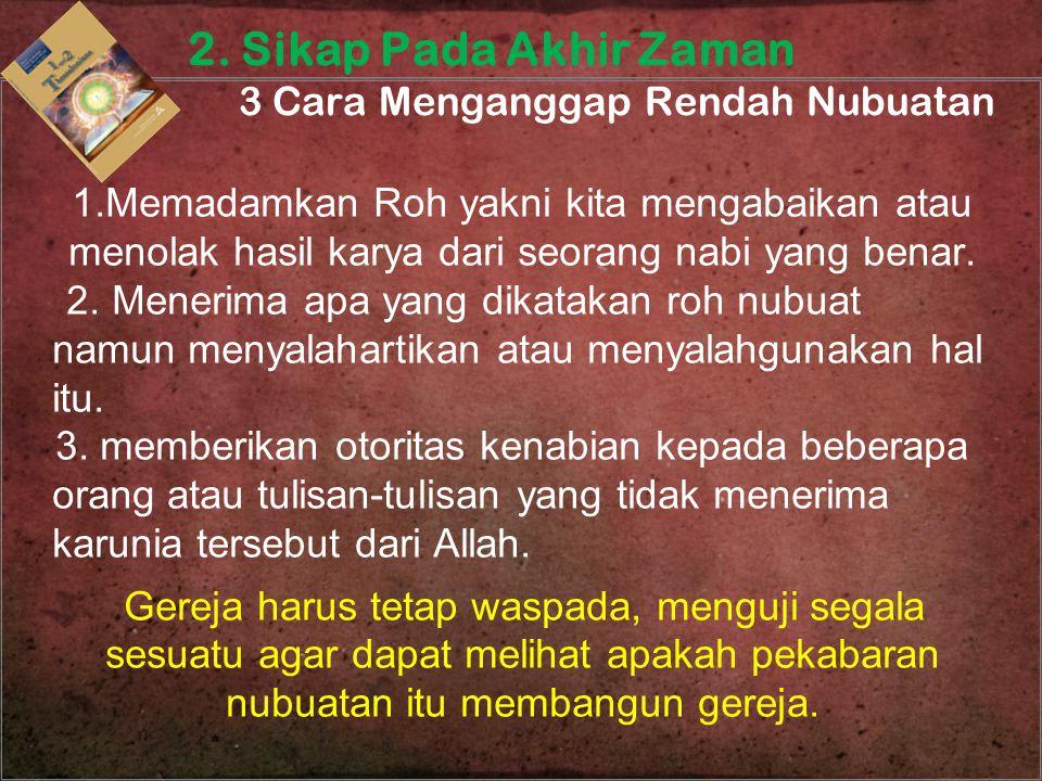 2. Sikap Pada Akhir Zaman 3 Cara Menganggap Rendah Nubuatan