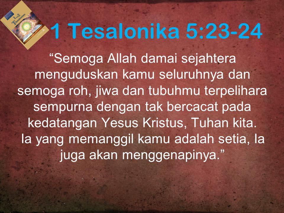Ia yang memanggil kamu adalah setia, Ia juga akan menggenapinya.