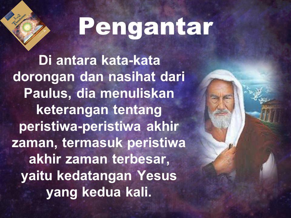 akhir zaman terbesar, yaitu kedatangan Yesus yang kedua kali.