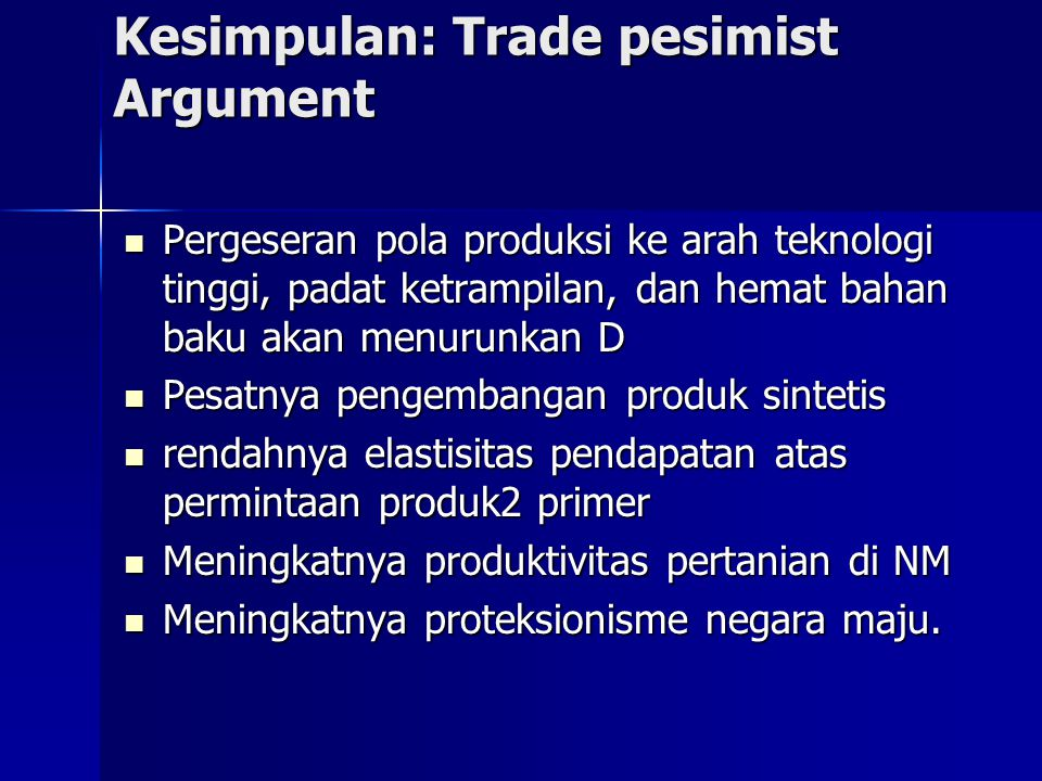 Kesimpulan: Trade pesimist Argument
