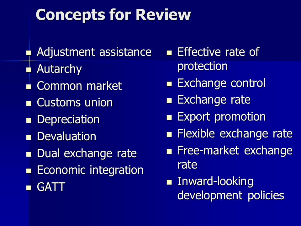 Concepts for Review Adjustment assistance Autarchy Common market