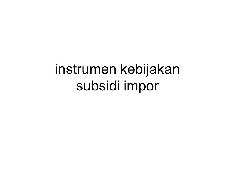 instrumen kebijakan subsidi impor