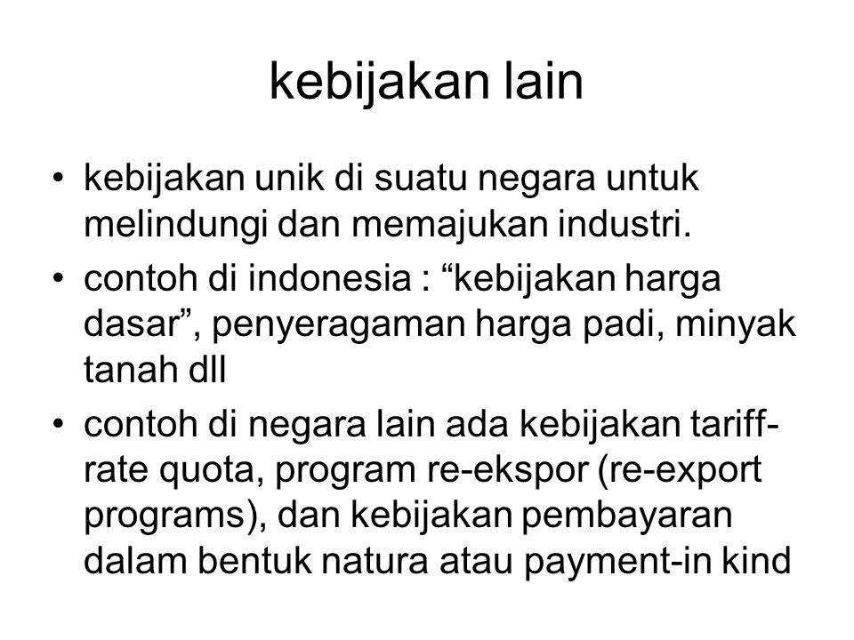 kebijakan lain kebijakan unik di suatu negara untuk melindungi dan memajukan industri.