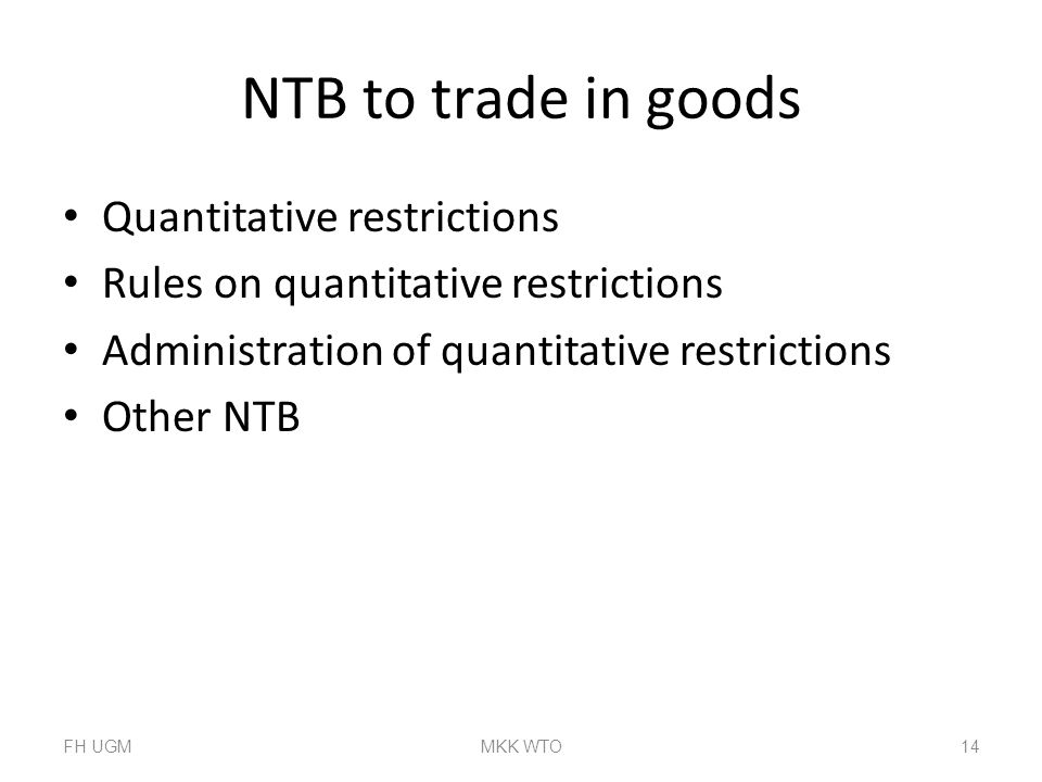 NTB to trade in goods Quantitative restrictions
