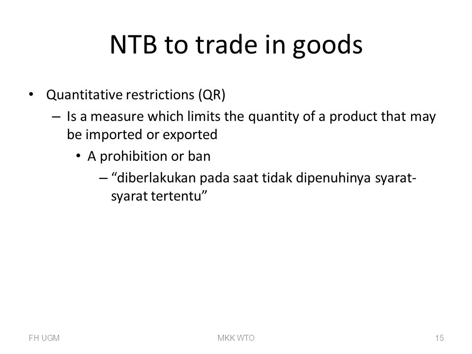 NTB to trade in goods Quantitative restrictions (QR)