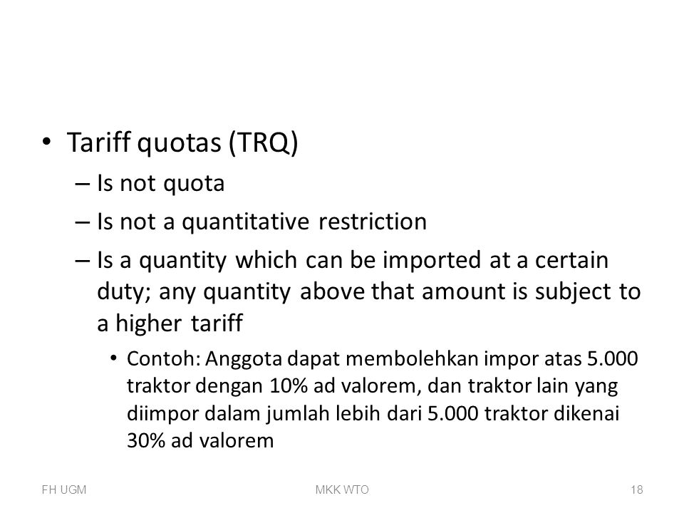 Tariff quotas (TRQ) Is not quota Is not a quantitative restriction