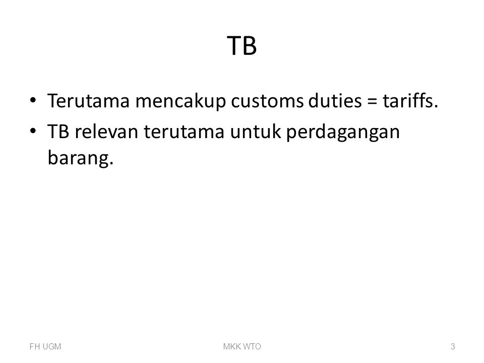 TB Terutama mencakup customs duties = tariffs.