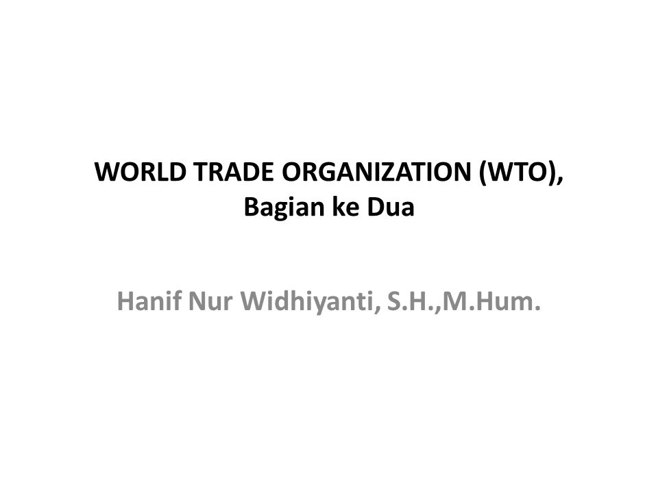 WORLD TRADE ORGANIZATION (WTO), Bagian ke Dua