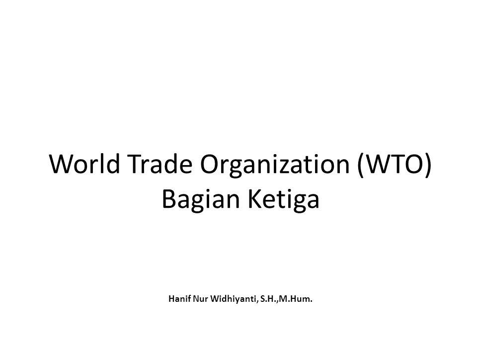 World Trade Organization (WTO) Bagian Ketiga