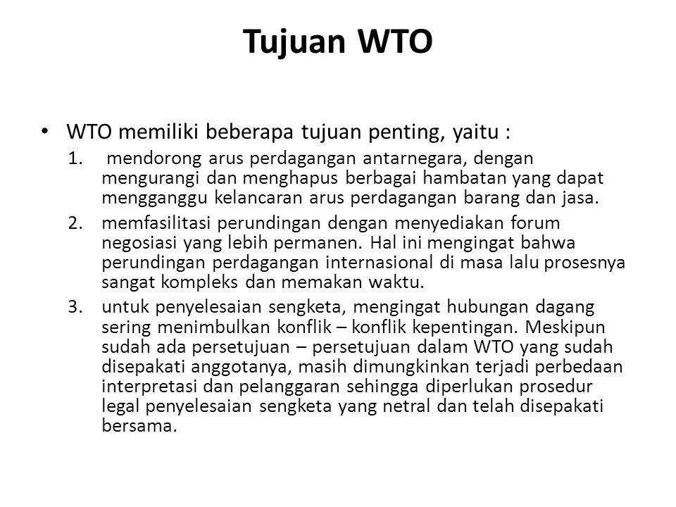 Tujuan WTO WTO memiliki beberapa tujuan penting, yaitu :
