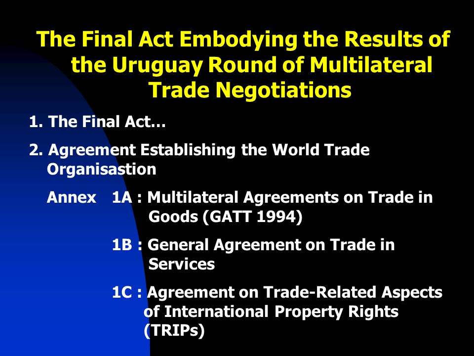 The Final Act Embodying the Results of the Uruguay Round of Multilateral Trade Negotiations
