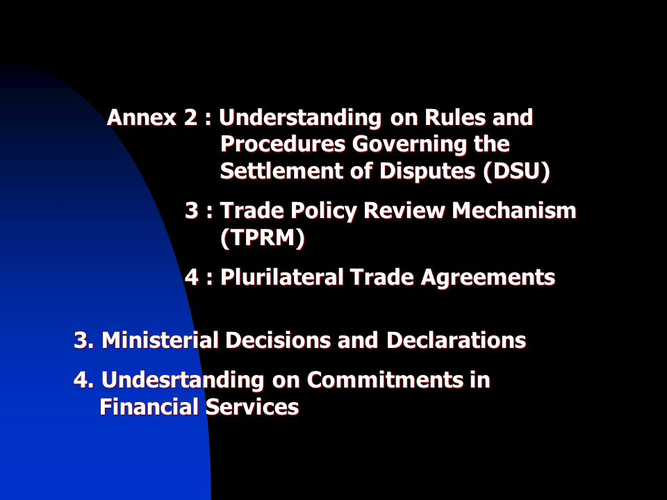 Annex 2 : Understanding on Rules and Procedures Governing the Settlement of Disputes (DSU)