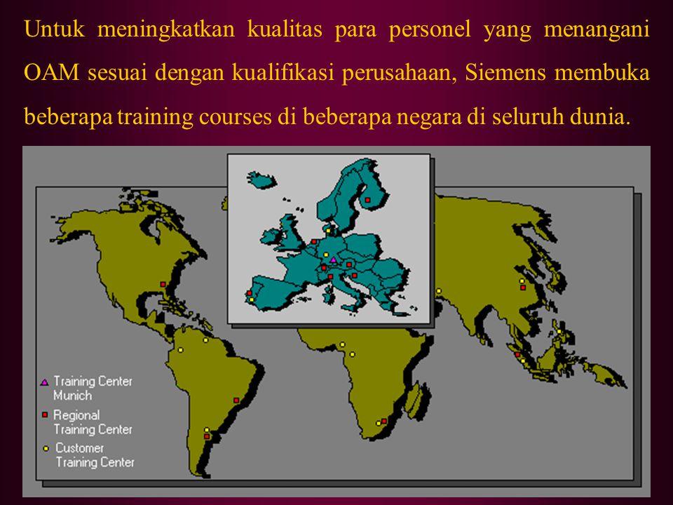 Untuk meningkatkan kualitas para personel yang menangani OAM sesuai dengan kualifikasi perusahaan, Siemens membuka beberapa training courses di beberapa negara di seluruh dunia.