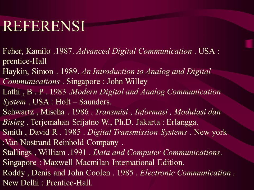 REFERENSI Feher, Kamilo Advanced Digital Communication . USA : prentice-Hall.