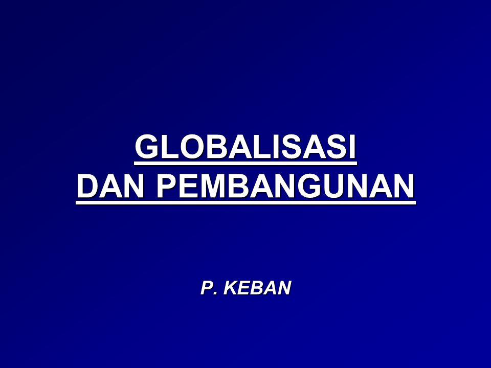 GLOBALISASI DAN PEMBANGUNAN