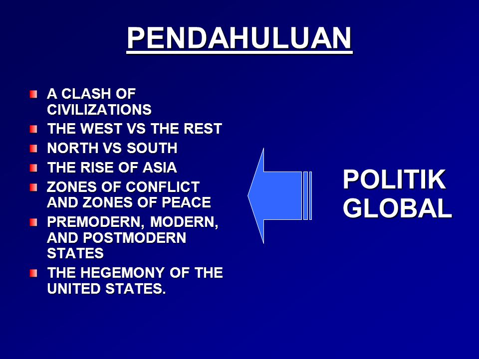 PENDAHULUAN POLITIK GLOBAL A CLASH OF CIVILIZATIONS