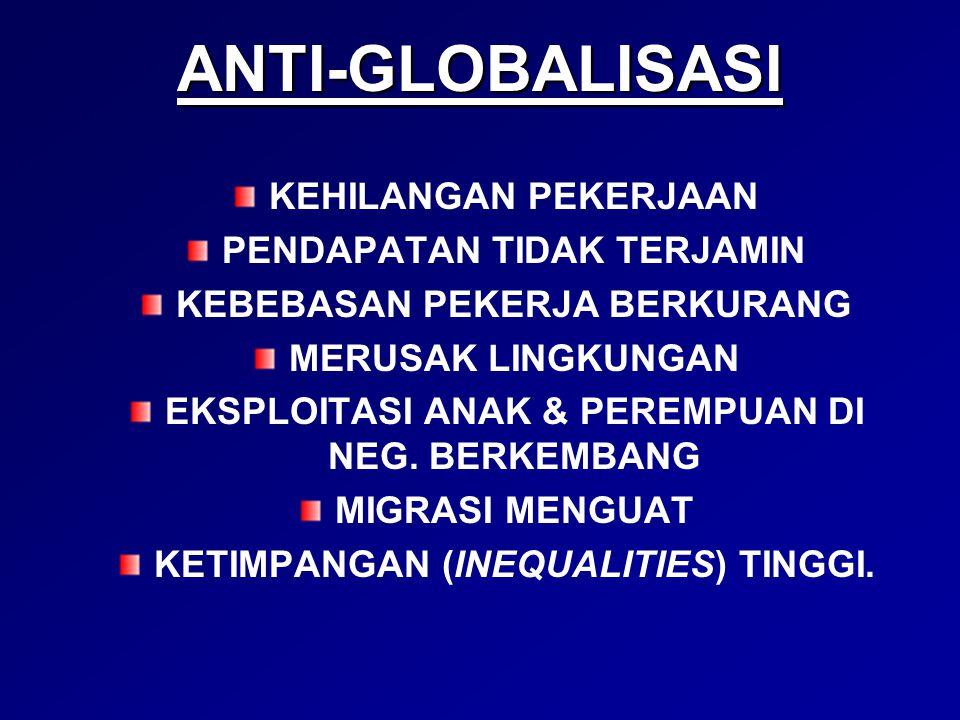 ANTI-GLOBALISASI KEHILANGAN PEKERJAAN PENDAPATAN TIDAK TERJAMIN