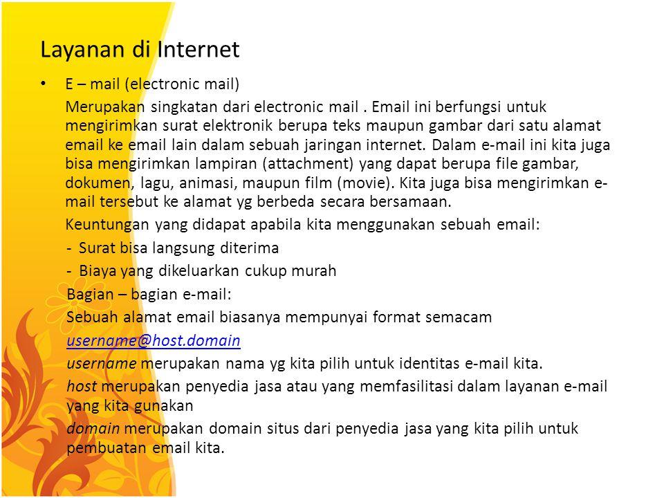 Layanan di Internet E – mail (electronic mail)