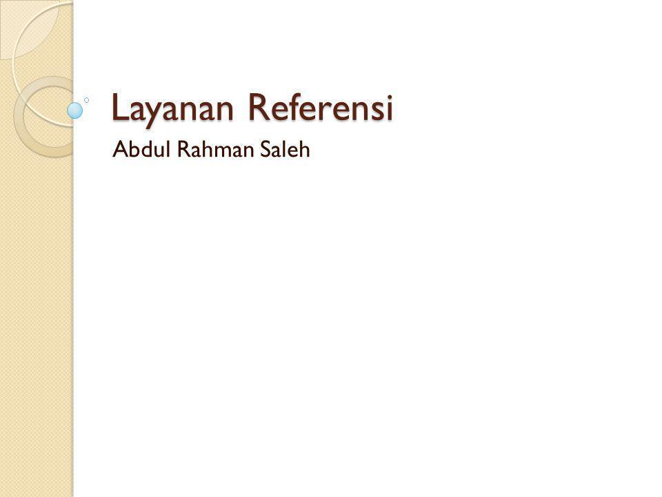 Layanan Referensi Abdul Rahman Saleh