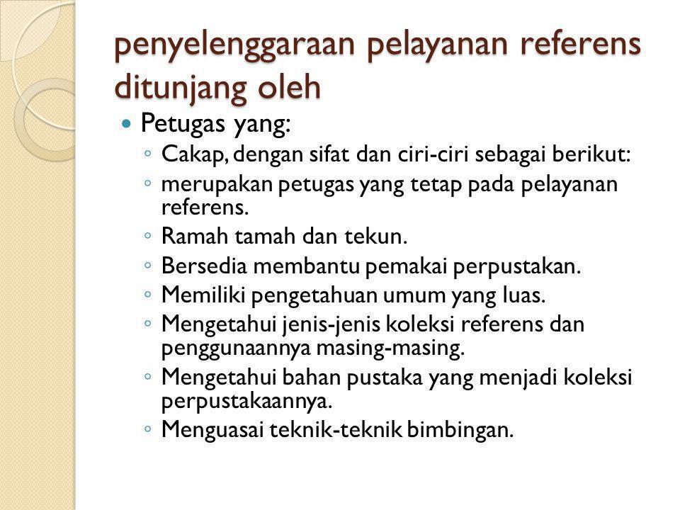 penyelenggaraan pelayanan referens ditunjang oleh